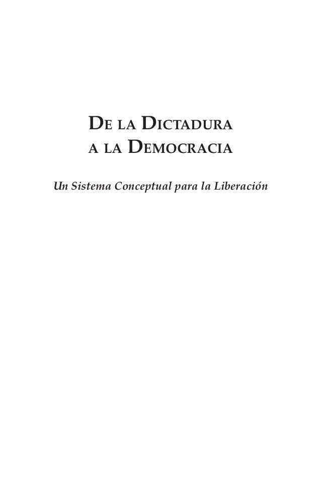 De la Dictadura      a la DemocraciaUn Sistema Conceptual para la Liberación