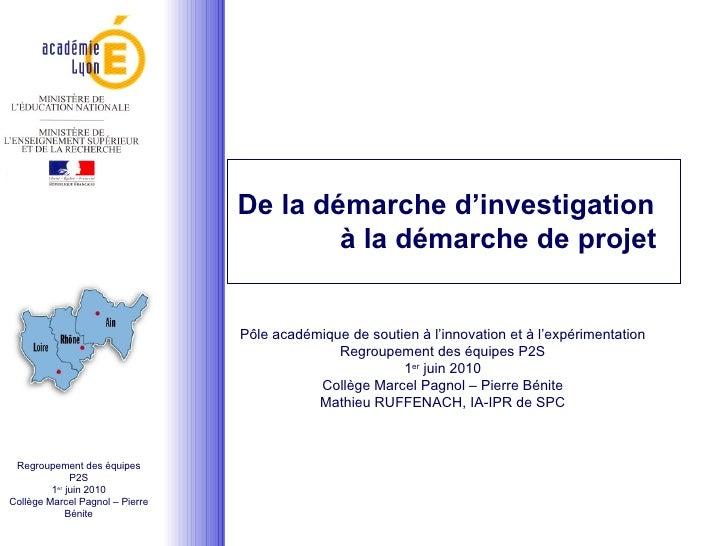 De la démarche d'investigation à la démarche de projet Pôle académique de soutien à l'innovation et à l'expérimentation Re...