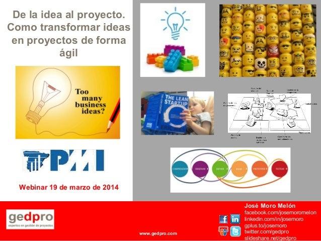 Earned Value Management y Risk Management Webinar 19 de marzo de 2014 José Moro Melón facebook.com/josemoromelon linkedin....