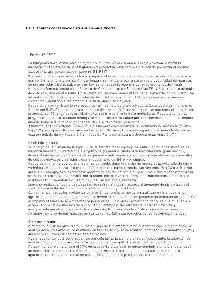 De la labranza conservacionista a la siembra directa       Fecha:16/07/09   La búsqueda del sistema para no agredir a la t...