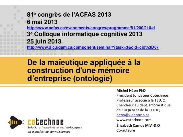 81e congrès de l'ACFAS 2013 6 mai 2013 http://www.acfas.ca/evenements/congres/programme/81/200/210/d 3e Colloque informati...