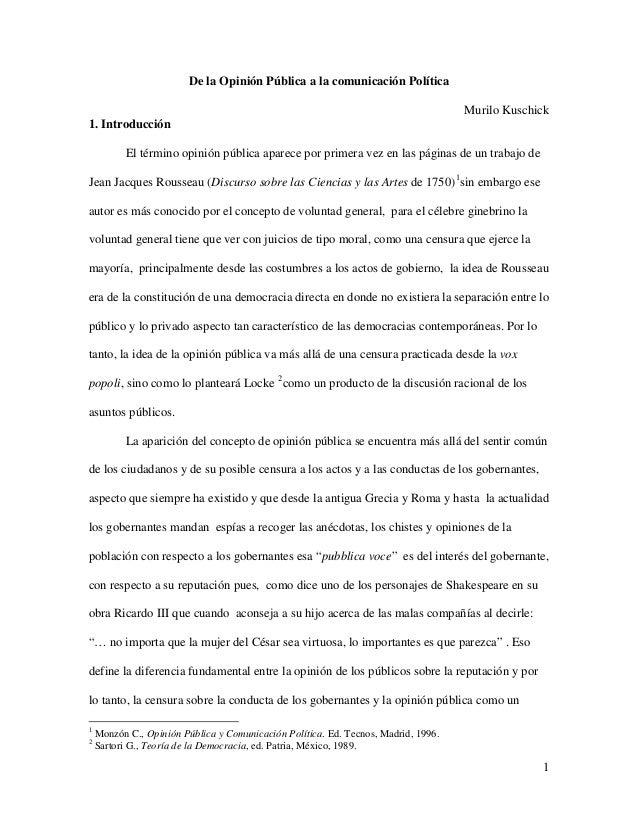 1 De la Opinión Pública a la comunicación Política Murilo Kuschick 1. Introducción El término opinión pública aparece por ...