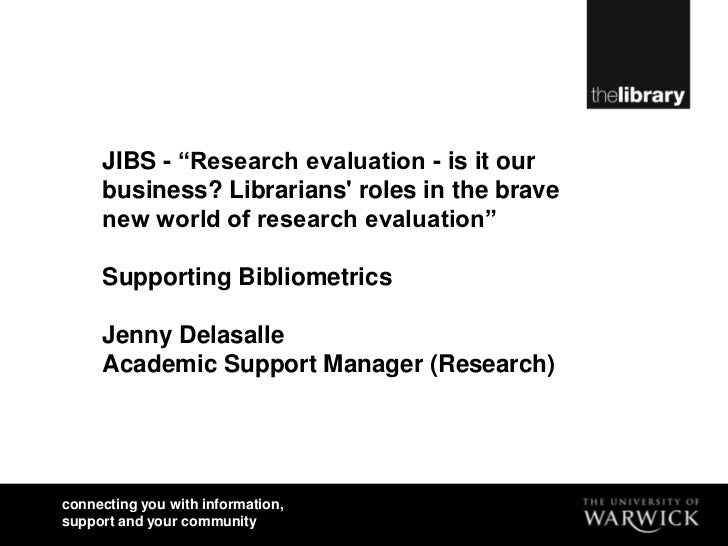 """JIBS - """"Research evaluation - is it our business? Librarians' roles in the brave new world of research evaluation"""" Support..."""