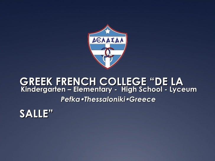 """GREEK FRENCH COLLEGE """"DE LA SALLE"""" Kindergarten  – Elementary -  High School - Lyceum Pefka  Thessaloniki  Greece"""