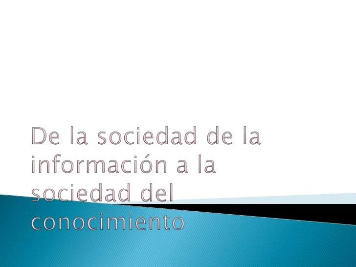Podemos definir sociedad de la información comouna ideología basada en los marcos mentales delprogreso, el crecimiento y l...