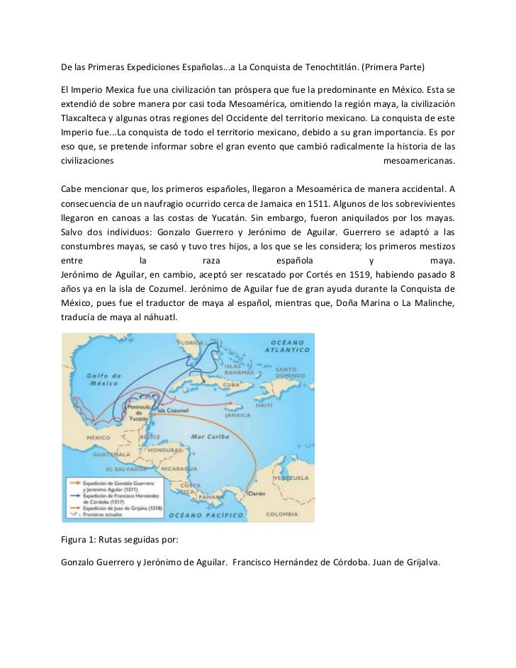 De las Primeras Expediciones Españolas...a La Conquista de Tenochtitlán. (Primera Parte)El Imperio Mexica fue una civiliza...