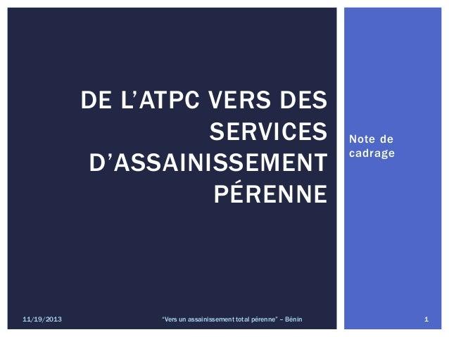 """DE L'ATPC VERS DES SERVICES D'ASSAINISSEMENT PÉRENNE  11/19/2013  """"Vers un assainissement total pérenne"""" – Bénin  Note de ..."""