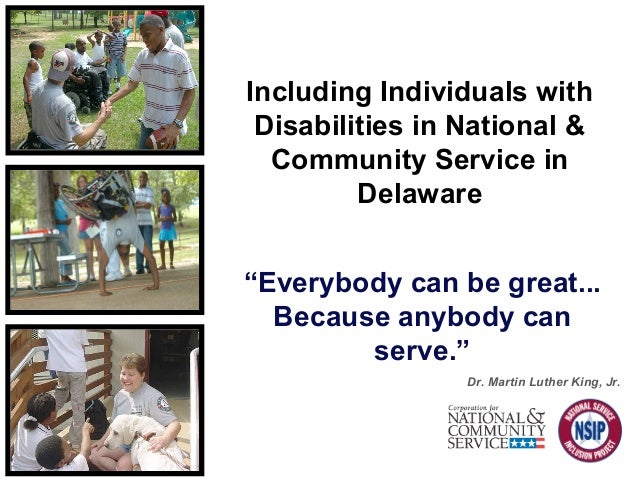 """Everybody can be great... Because anybody can serve."" Dr. Martin Luther King, Jr. Including Individuals with Disabilities..."