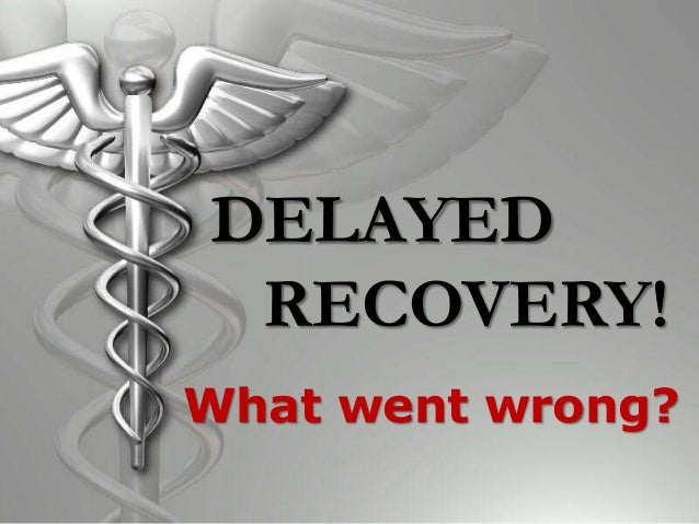 Delayed recovery from anaesthesia by prof. minnu m. panditrao
