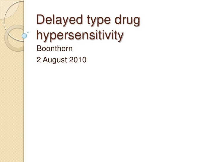 Delayed type drug hypersensitivity Boonthorn 2 August 2010