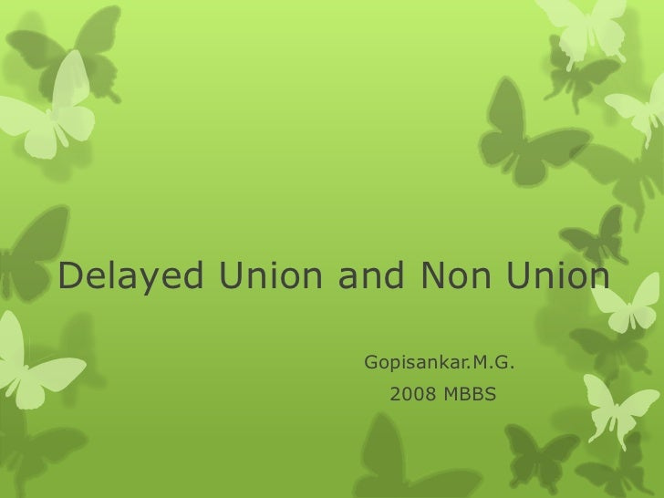 Delayed Union and Non Union              Gopisankar.M.G.                2008 MBBS