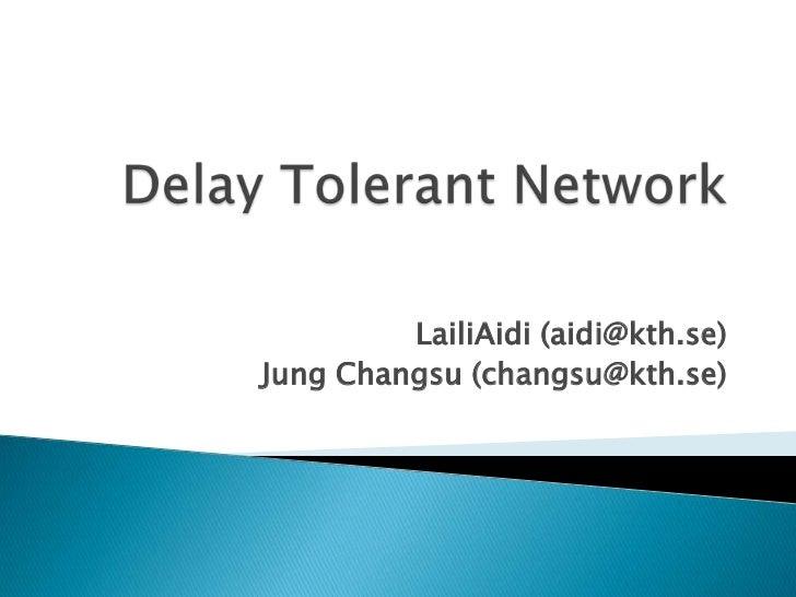 Delay Tolerant Network - Presentation