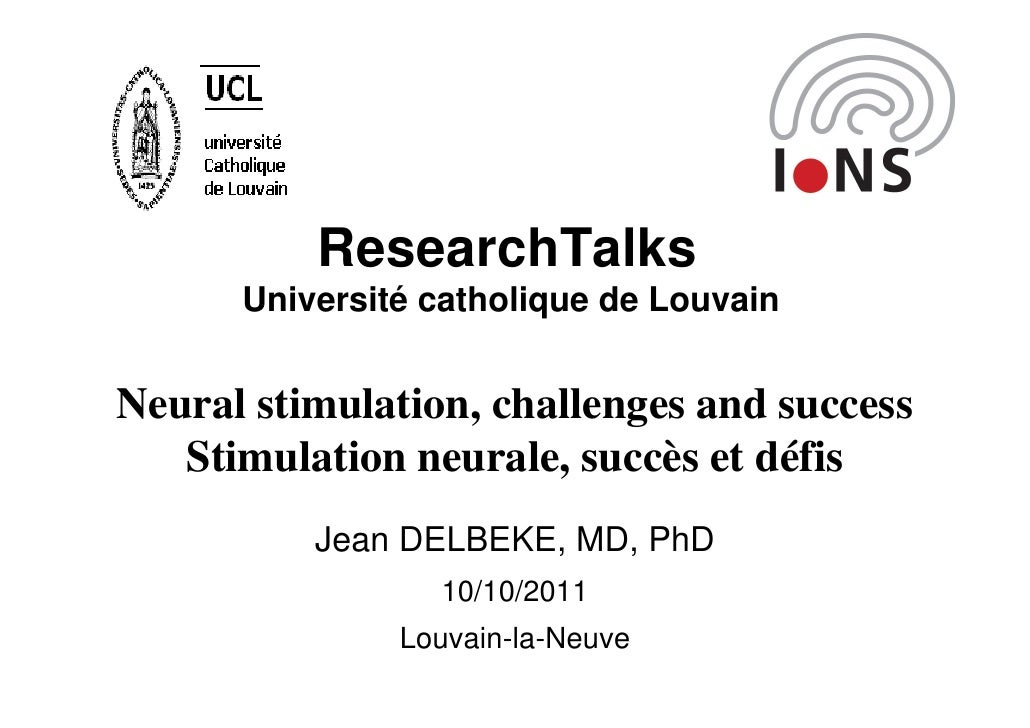 ResearchTalks      Université catholique de LouvainNeural stimulation, challenges and success   Stimulation neurale, succè...