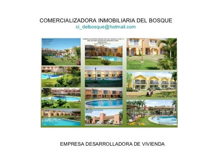 COMERCIALIZADORA INMOBILIARIA DEL BOSQUE   [email_address]   EMPRESA DESARROLLADORA DE VIVIENDA