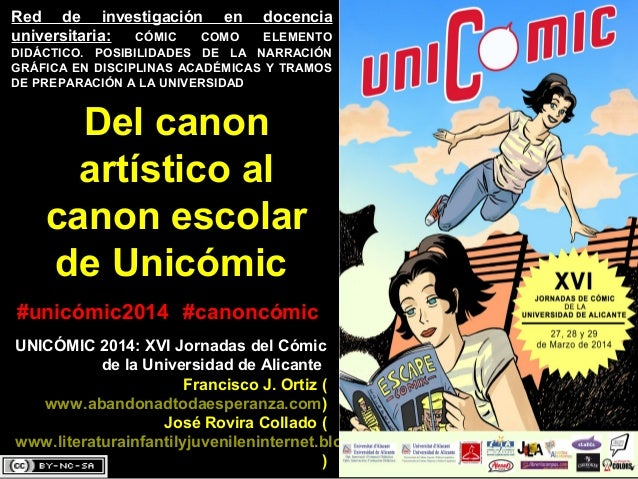 Del canon artístico al canon escolar de Unicómic UNICÓMIC 2014: XVI Jornadas del Cómic de la Universidad de Alicante Franc...