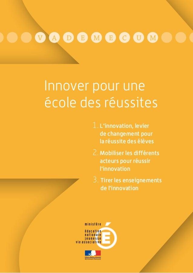 V    A   D   E   M      E    C     U        M    Innover pour une    école des réussites                 1. L'innovation, ...