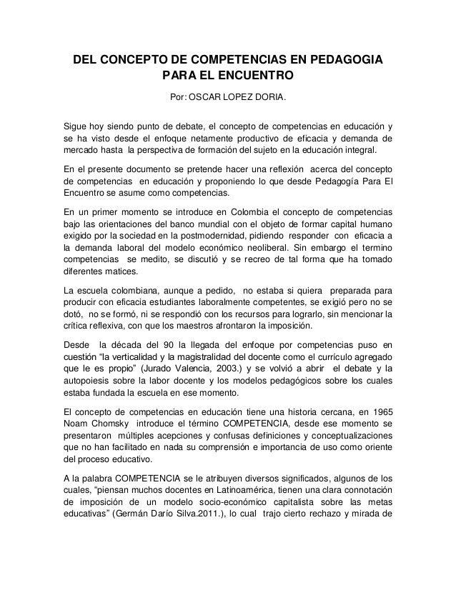 DEL CONCEPTO DE COMPETENCIAS EN PEDAGOGIAPARA EL ENCUENTROPor: OSCAR LOPEZ DORIA.Sigue hoy siendo punto de debate, el conc...