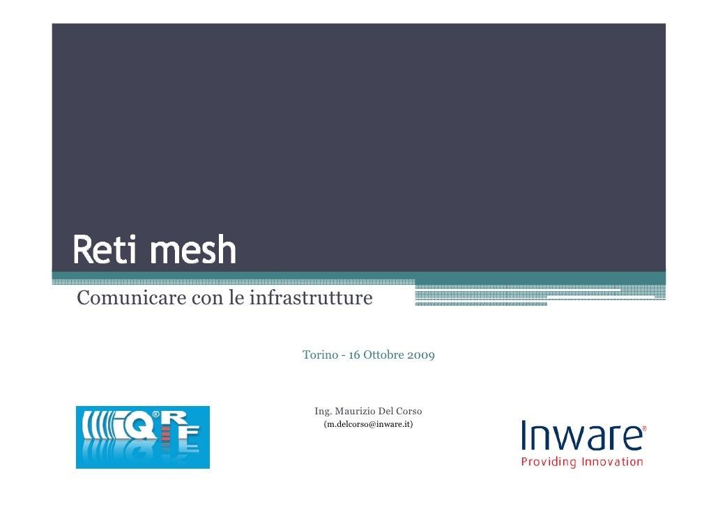 Comunicare con le infrastrutture                          Torino - 16 Ottobre 2009                              Ing. Mauri...