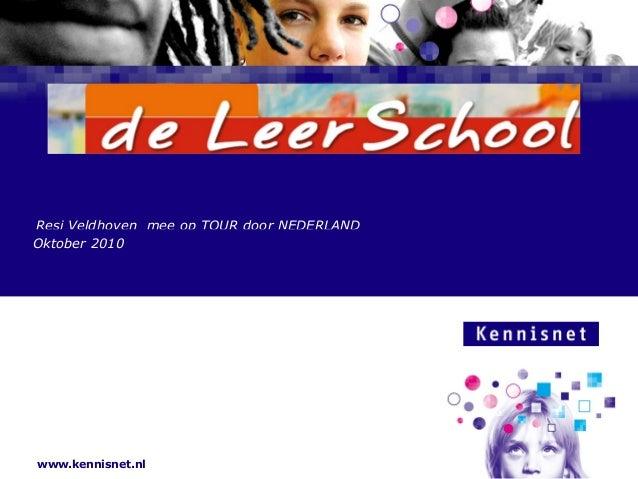 www.kennisnet.nl Naam van de Auteur 7 januari 2008 Resi Veldhoven mee op TOUR door NEDERLAND Oktober 2010