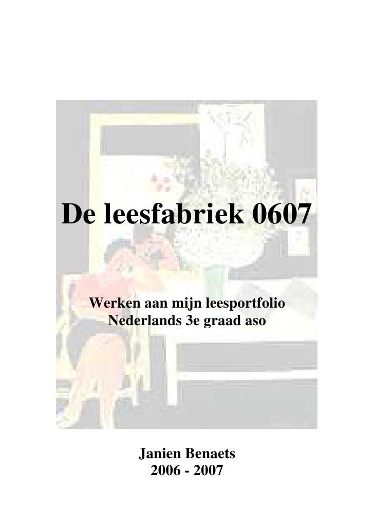 De leesfabriek 0607  Werken aan mijn leesportfolio    Nederlands 3e graad aso         Janien Benaets           2006 - 2007