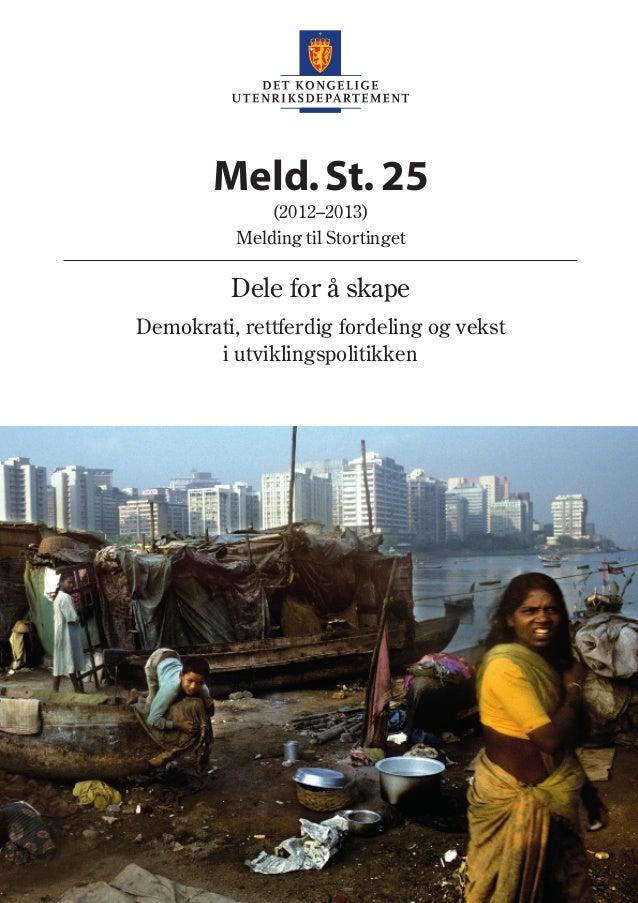 Deleforåskape Meld.St.25 (2012–2013) Melding til Stortinget Dele for å skape Demokrati, rettferdig fordeling og vekst i ut...