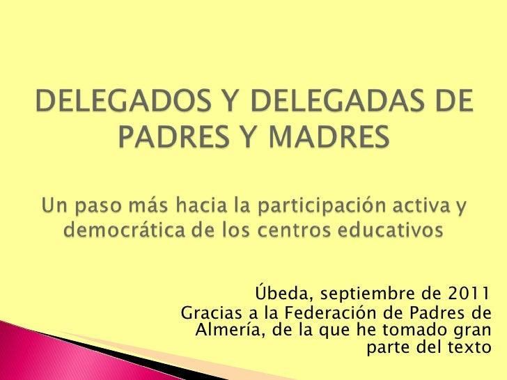 Úbeda, septiembre de 2011 Gracias a la Federación de Padres de Almería, de la que he tomado gran parte del texto