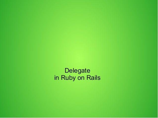 Delegate in Ruby on Rails