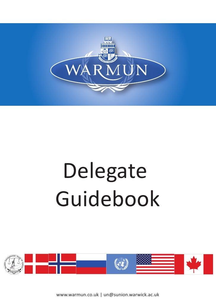 Warwick Model United Nations Conference 2010              Delegate         Guidebook            www.warmun.co.uk | un@suni...