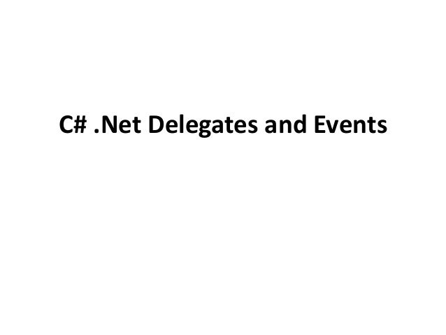 C# .Net Delegates and Events
