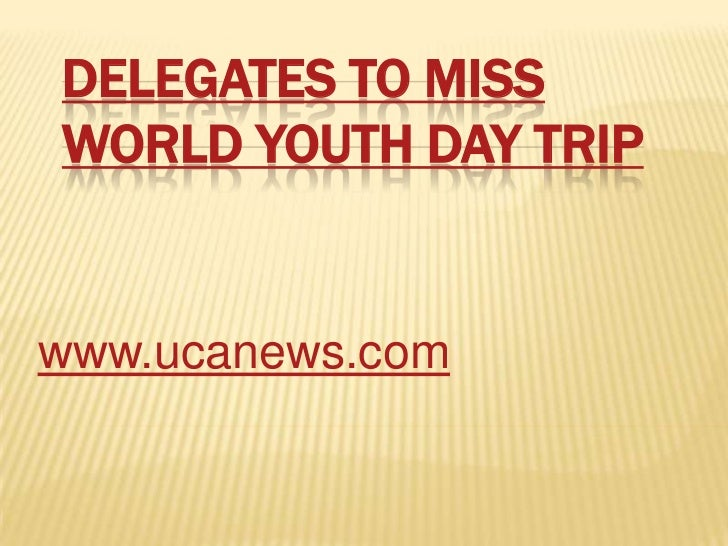 Delegates to miss World Youth Day trip<br />www.ucanews.com<br />