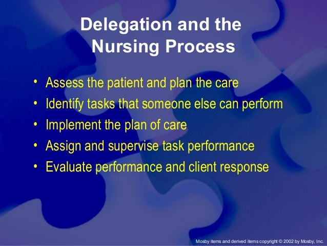 leadership and the delegation in nursing nursing essay Nursing in the us is a great career choice home nclex practice questions nursing leadership & management nclex practice quiz #1 (40 questions) the needs of other patients who need less care ca be attended to later or even delegated to assistive personnel according to rules on delegation.