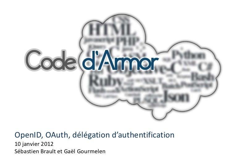 OpenID, OAuth, délégation d'authentification10 janvier 2012Sébastien Brault et Gaël Gourmelen