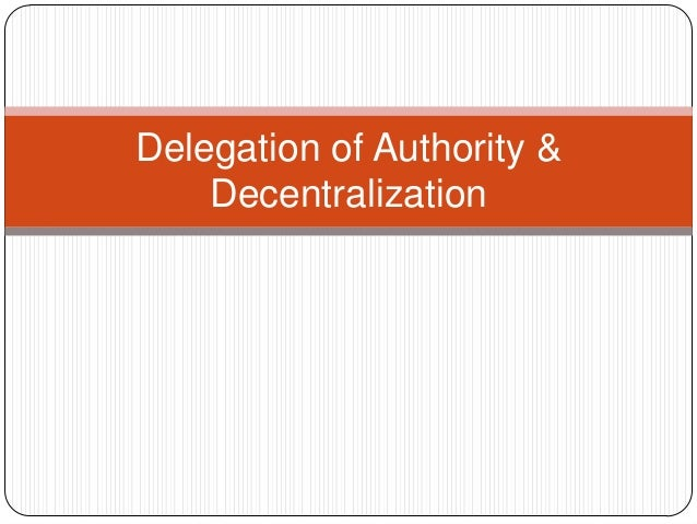 Delegation of Authority & Decentralization