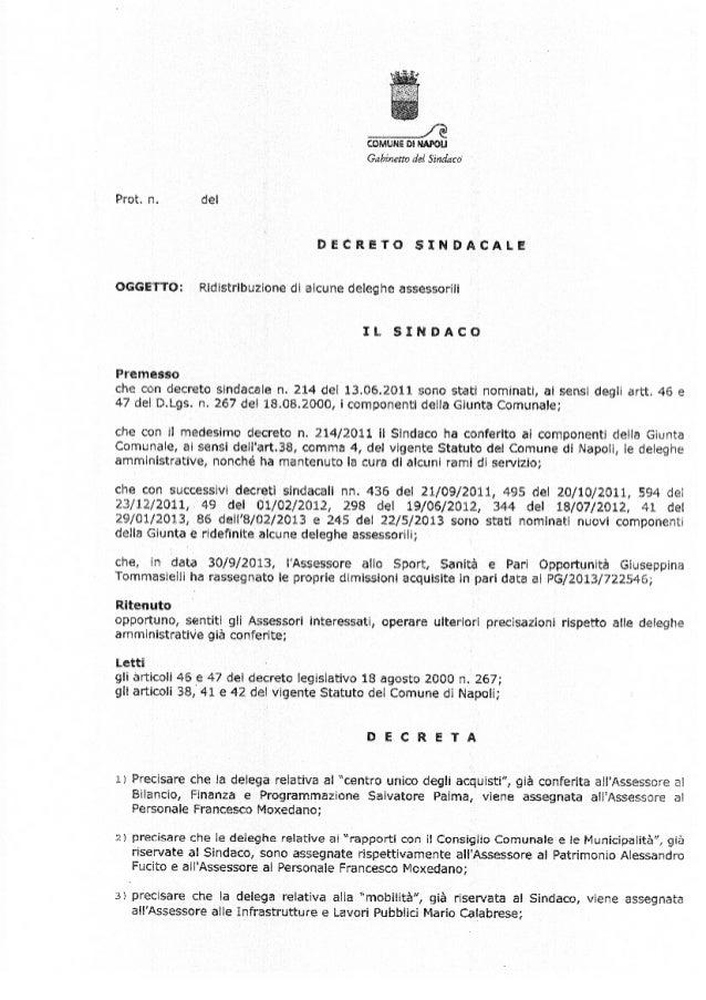 Il Sindaco di Napoli Luigi de Magistris ha firmato l'Ordinanza con la quale redistribuisce alcune delleghe tra gli assessori della Giunta Comunale.Deleghe