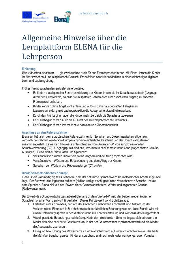 Lehrerhandbuch 1 Allgemeine Hinweise über die Lernplattform ELENA für die Lehrperson Einleitung Was Hänschen nicht lernt...