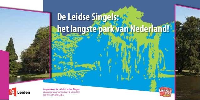 De Leidse Singels:het langste park van Nederland!Leideninspraakversie - Visie Leidse SingelsUitwerkingsvisie van de Struct...