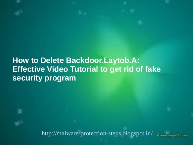 How to Delete Backdoor.Laytob.A:Effective Video Tutorial to get rid of fakesecurity program        http://malware-protecti...