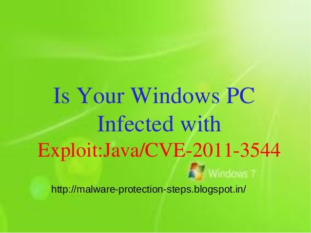 Is Your Windows PC     Infected withExploit:Java/CVE-2011-3544 http://malware-protection-steps.blogspot.in/