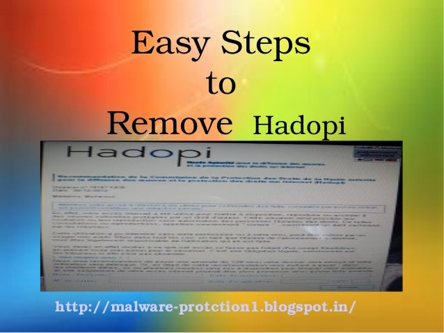 EasySteps           to      RemoveHadopihttp://malwareprotction1.blogspot.in/