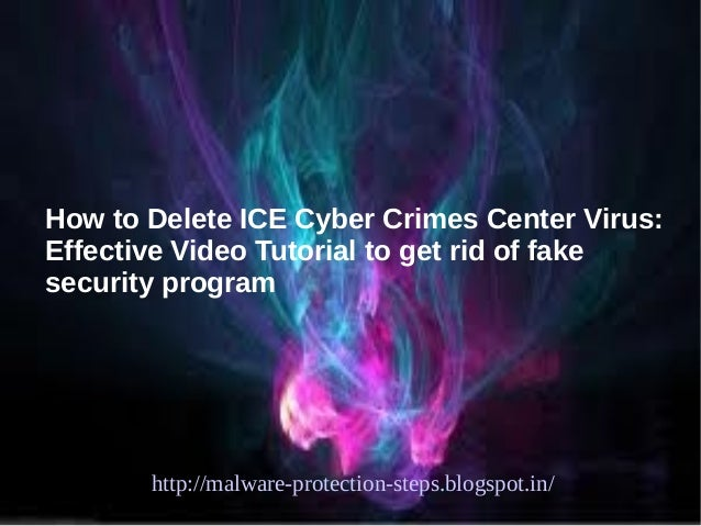 How to Delete ICE Cyber Crimes Center Virus:Effective Video Tutorial to get rid of fakesecurity program       http://malwa...