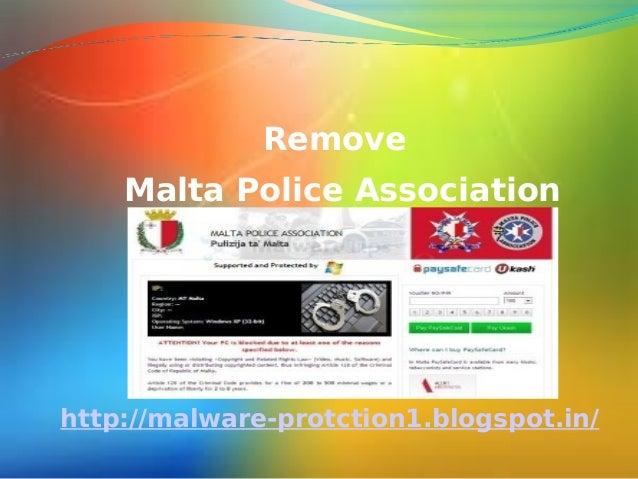 Remove    Malta Police Associationhttp://malware-protction1.blogspot.in/
