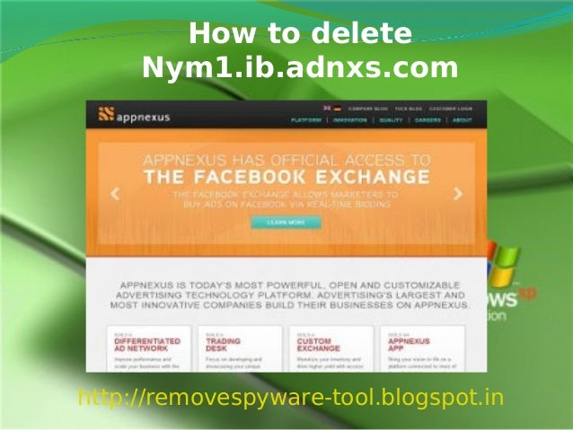 How to delete     Nym1.ib.adnxs.comhttp://removespyware-tool.blogspot.in