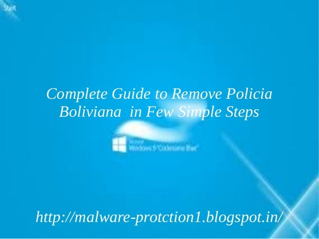 Complete Guide to Remove Policia  Boliviana in Few Simple Stepshttp://malware-protction1.blogspot.in/