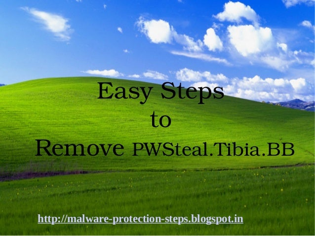 Easy Steps         to Remove PWSteal.Tibia.BBhttp://malware-protection-steps.blogspot.in