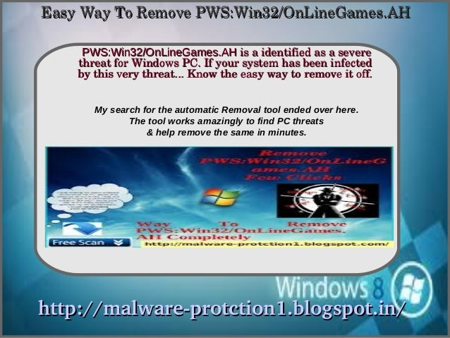 Easy Way To Remove PWS:Win32/OnLineGames.AH     PWS:Win32/OnLineGames.AH is a identified as a severe                How To...