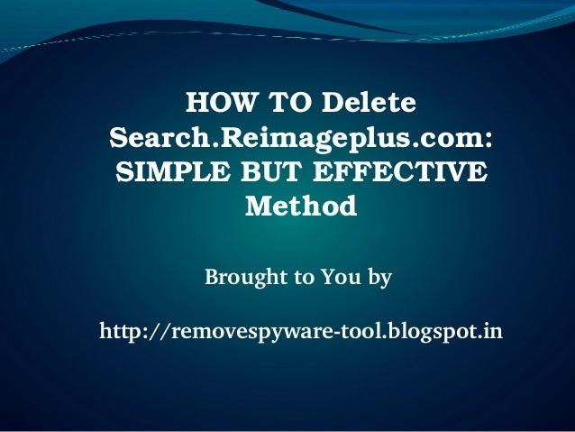 HOWTODeleteSearch.Reimageplus.com:SIMPLEBUTEFFECTIVE        Method         BroughttoYoubyhttp://removespywaret...
