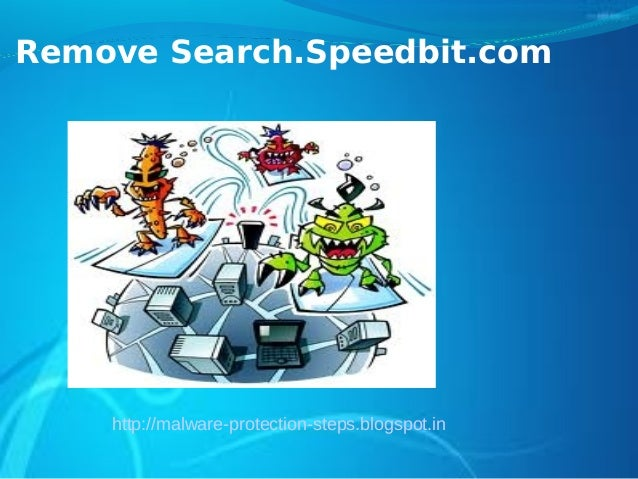 Remove Search.Speedbit.com    http://malware-protection-steps.blogspot.in