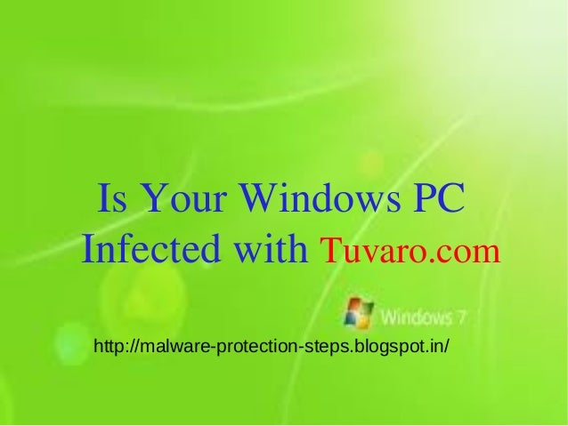 Is Your Windows PCInfected with Tuvaro.comhttp://malware-protection-steps.blogspot.in/