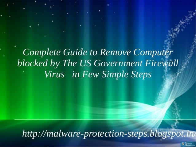 Complete Guide to Remove Computerblocked by The US Government Firewall      Virus in Few Simple Steps http://malware-prote...