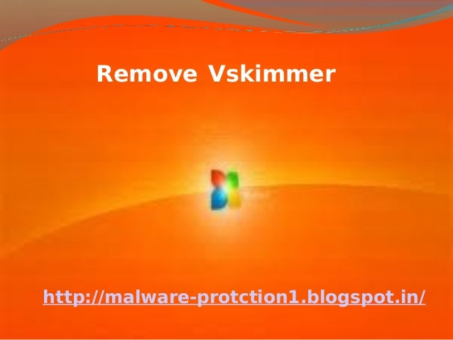 Remove Vskimmerhttp://malware-protction1.blogspot.in/